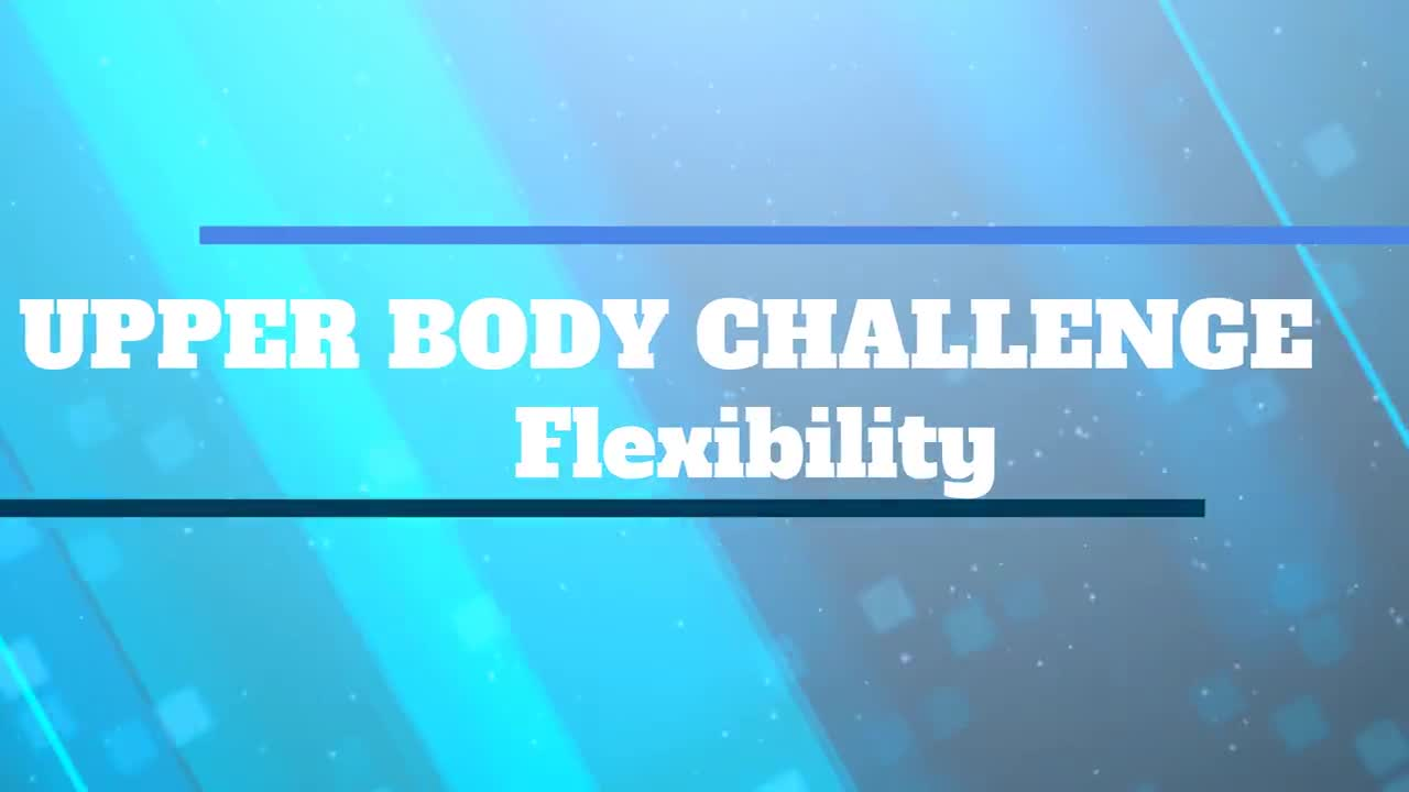 Upper Body Challenge Introduction